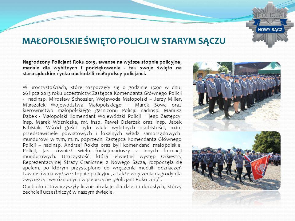 MAŁOPOLSKIE ŚWIĘTO POLICJI W STARYM SĄCZU Nagrodzony Policjant Roku 2013, awanse na wyższe stopnie policyjne, medale dla wybitnych i podziękowania - t