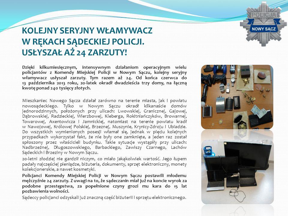 KOLEJNY SERYJNY WŁAMYWACZ W RĘKACH SĄDECKIEJ POLICJI. USŁYSZAŁ AŻ 24 ZARZUTY! Dzięki kilkumiesięcznym, intensywnym działaniom operacyjnym wielu policj