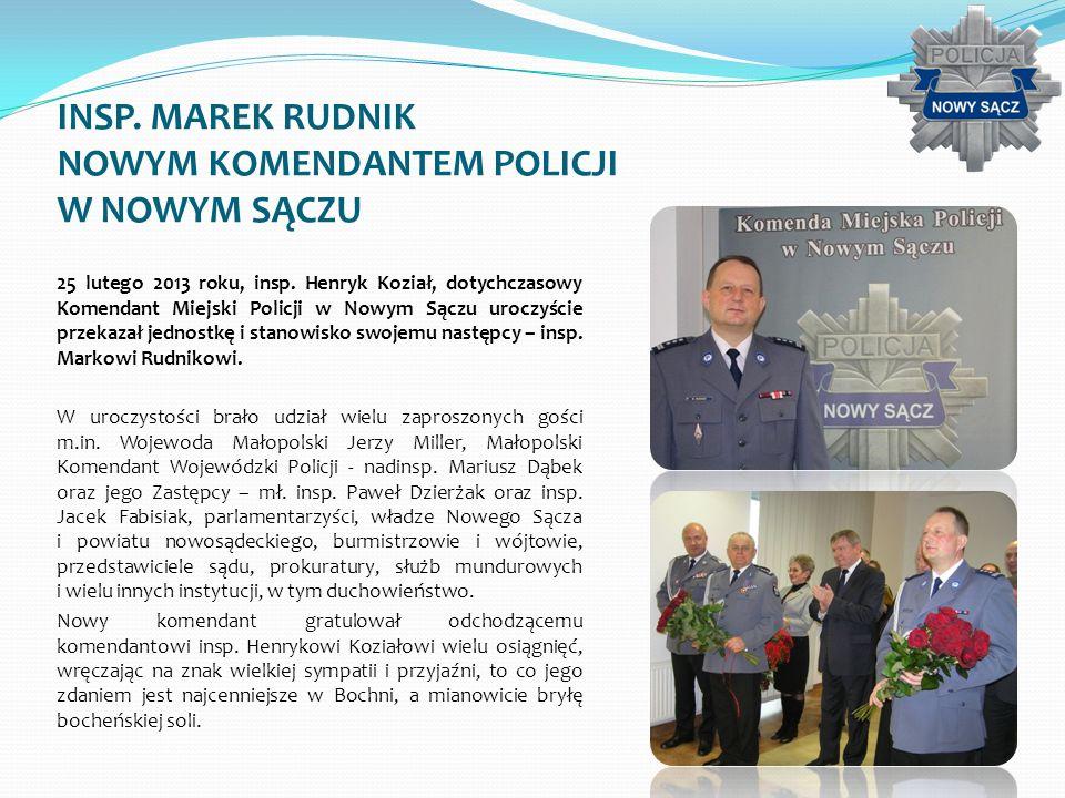 INSP. MAREK RUDNIK NOWYM KOMENDANTEM POLICJI W NOWYM SĄCZU 25 lutego 2013 roku, insp. Henryk Koział, dotychczasowy Komendant Miejski Policji w Nowym S