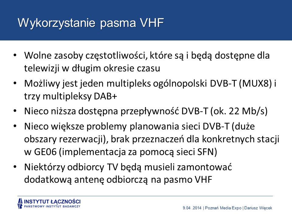 9.04.2014   Poznań Media Expo   Dariusz Więcek PODSUMOWANIE Obecnie są wolne i dostępne zasoby pasm telewizyjnych VHF i UHF, które pozwalają na uruchomienie kolejnych multipleksów DVB-T i DAB+: – MUX5 i MUX6 DVB-T w paśmie UHF – MUX8 DVB-T VHF – 3 multipleksy DAB+ w paśmie VHF (1 przydzielony dla Polskiego Radia, 2 wolne) Oceniamy, że zasoby UHF (470-790 MHz) pozostaną w Polsce praktycznie dostępne na potrzeby telewizji przynajmniej do 2020r.