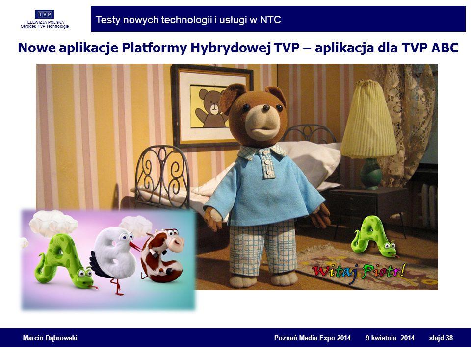 TELEWIZJA POLSKA Ośrodek TVP Technologie Testy nowych technologii i usługi w NTC Marcin Dąbrowski Poznań Media Expo 2014 9 kwietnia 2014 slajd 38 Nowe