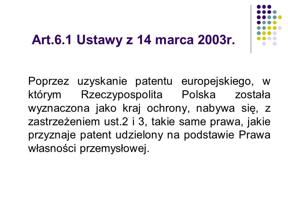 Art.6.1 Ustawy z 14 marca 2003r. Poprzez uzyskanie patentu europejskiego, w którym Rzeczypospolita Polska została wyznaczona jako kraj ochrony, nabywa