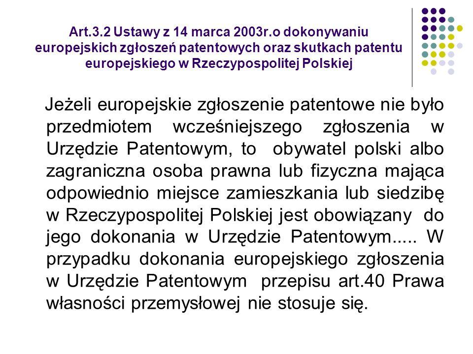 Art.3.2 Ustawy z 14 marca 2003r.o dokonywaniu europejskich zgłoszeń patentowych oraz skutkach patentu europejskiego w Rzeczypospolitej Polskiej Jeżeli