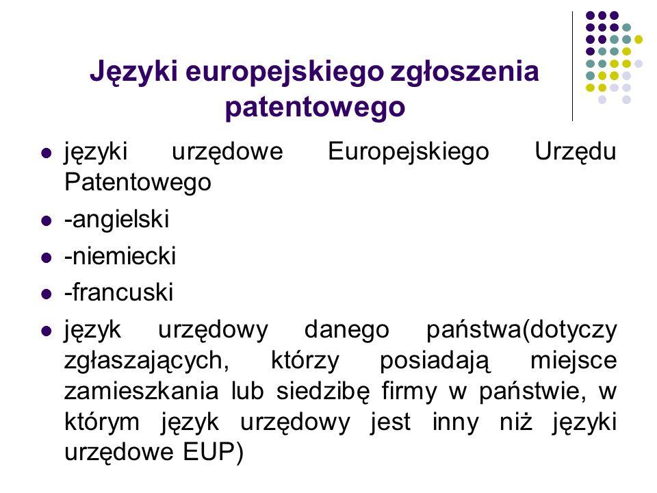 Języki europejskiego zgłoszenia patentowego języki urzędowe Europejskiego Urzędu Patentowego -angielski -niemiecki -francuski język urzędowy danego pa