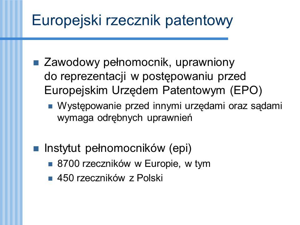 Europejski rzecznik patentowy Zawodowy pełnomocnik, uprawniony do reprezentacji w postępowaniu przed Europejskim Urzędem Patentowym (EPO) Występowanie