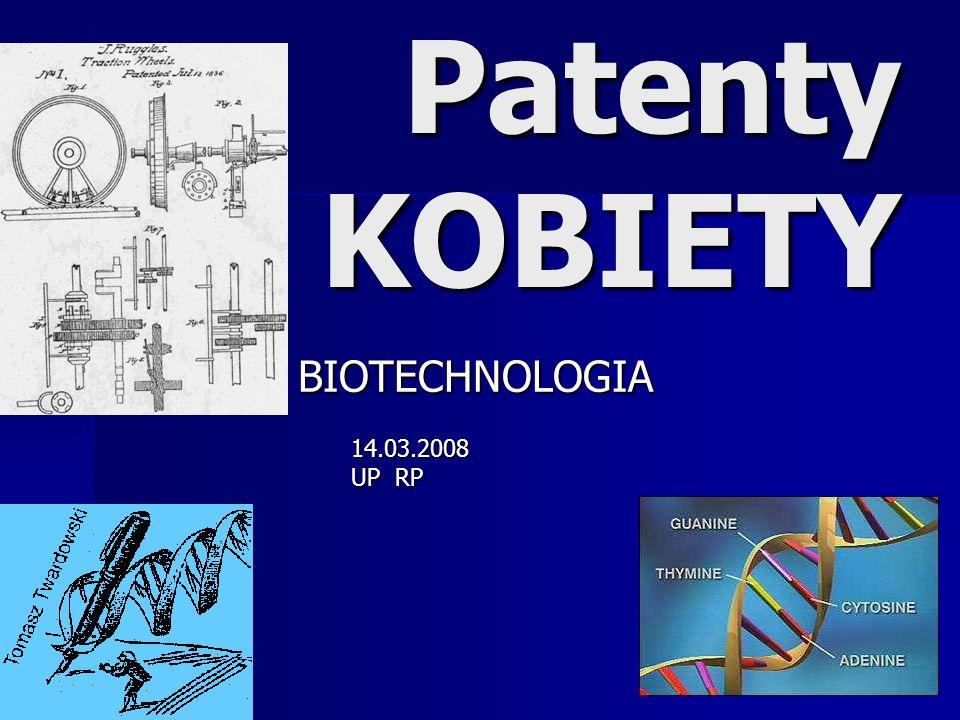 Patenty KOBIETY BIOTECHNOLOGIA 14.03.2008 UP RP