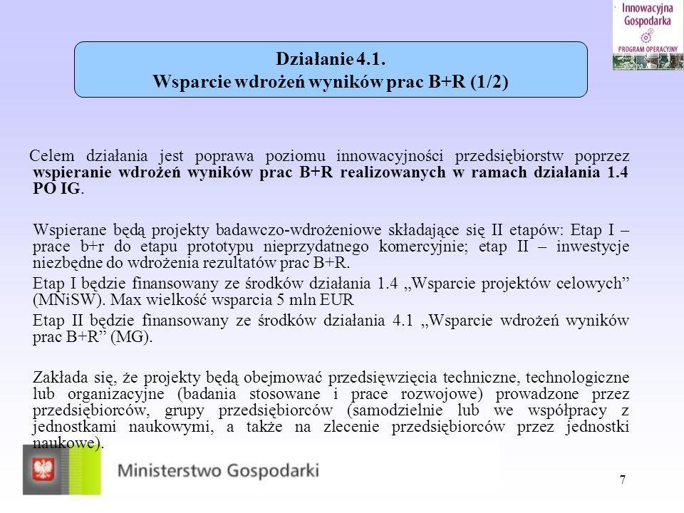 8 Dofinansowywane będą: prace przygotowawcze do wdrożenia wyników prac B+R, w tym: opracowania procedur (np.