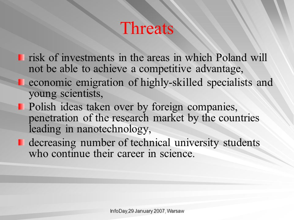 InfoDay,29 January 2007, Warsaw Threats risk of investments in the areas in which Poland will not be able to achieve a competitive advantage, economic