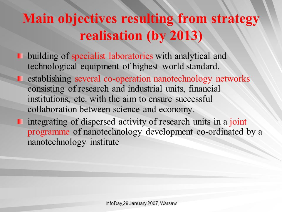 InfoDay,29 January 2007, Warsaw Main objectives resulting from strategy realisation (by 2013) building of specialist laboratories with analytical and