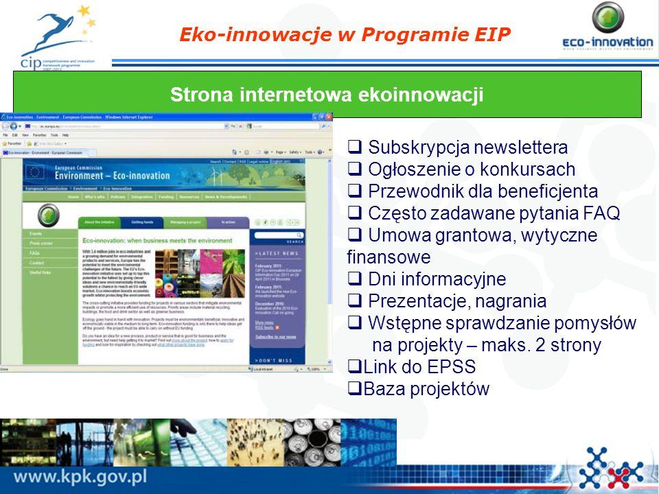 Eko-innowacje w Programie EIP Strona internetowa ekoinnowacji Subskrypcja newslettera Ogłoszenie o konkursach Przewodnik dla beneficjenta Często zadaw