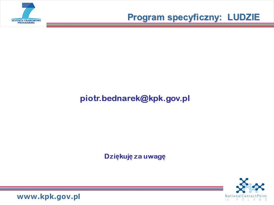 www.kpk.gov.pl piotr.bednarek@kpk.gov.pl Dzi ę kuj ę za uwag ę Program specyficzny: LUDZIE
