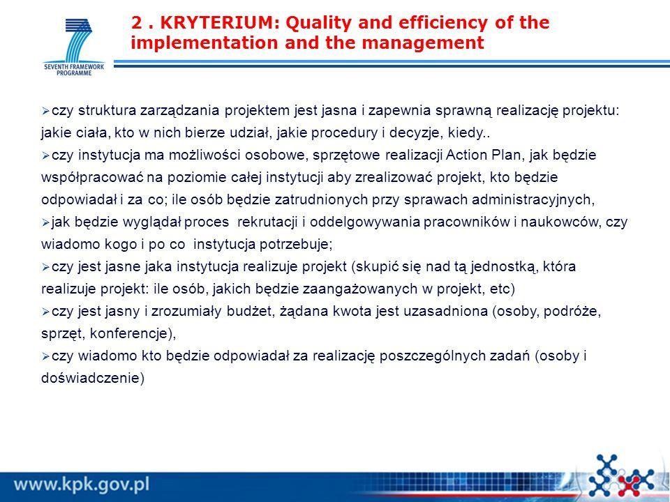 2. KRYTERIUM: Quality and efficiency of the implementation and the management czy struktura zarządzania projektem jest jasna i zapewnia sprawną realiz