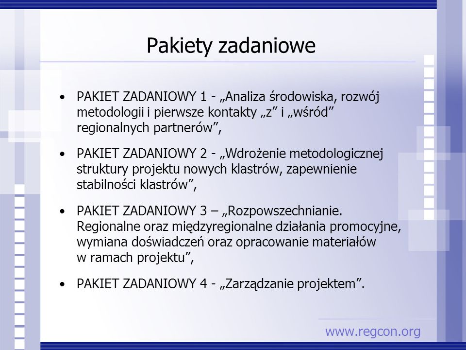 PAKIET ZADANIOWY 1 - Analiza środowiska, rozwój metodologii i pierwsze kontakty z i wśród regionalnych partnerów, PAKIET ZADANIOWY 2 - Wdrożenie metod