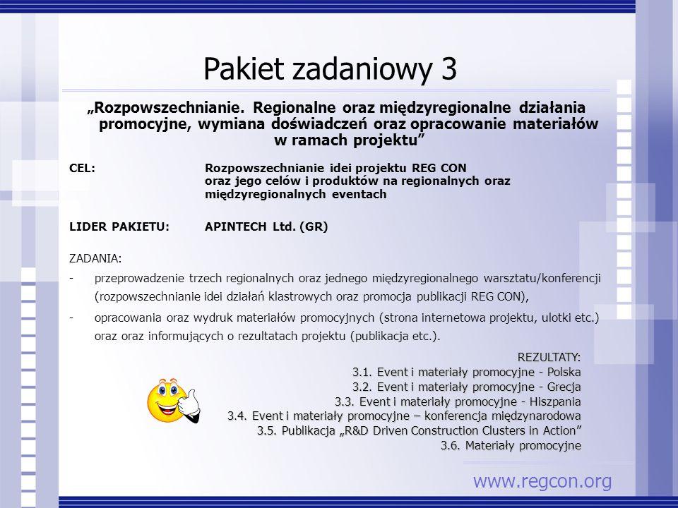 Pakiet zadaniowy 3 Rozpowszechnianie. Regionalne oraz międzyregionalne działania promocyjne, wymiana doświadczeń oraz opracowanie materiałów w ramach