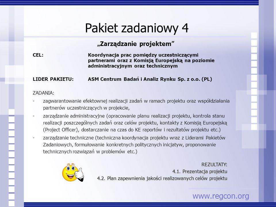 Pakiet zadaniowy 4 Zarządzanie projektem CEL: Koordynacja prac pomiędzy uczestniczącymi partnerami oraz z Komisją Europejską na poziomie administracyj