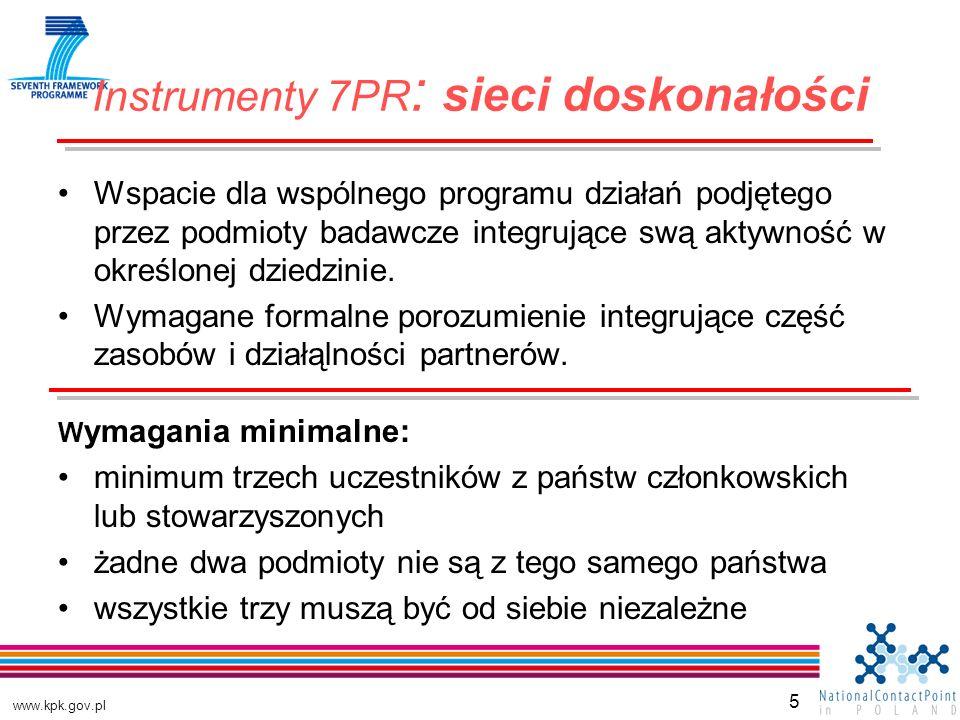 www.kpk.gov.pl 5 Wspacie dla wspólnego programu działań podjętego przez podmioty badawcze integrujące swą aktywność w określonej dziedzinie.