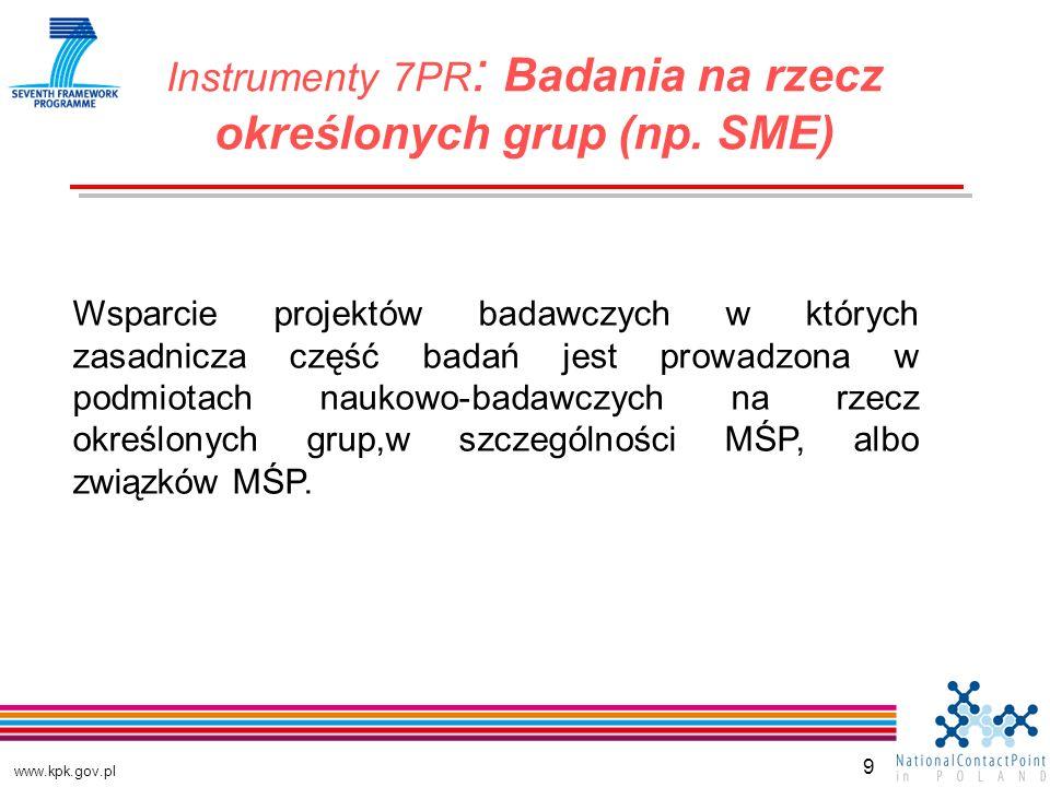 www.kpk.gov.pl 9 Instrumenty 7PR : Badania na rzecz określonych grup (np.