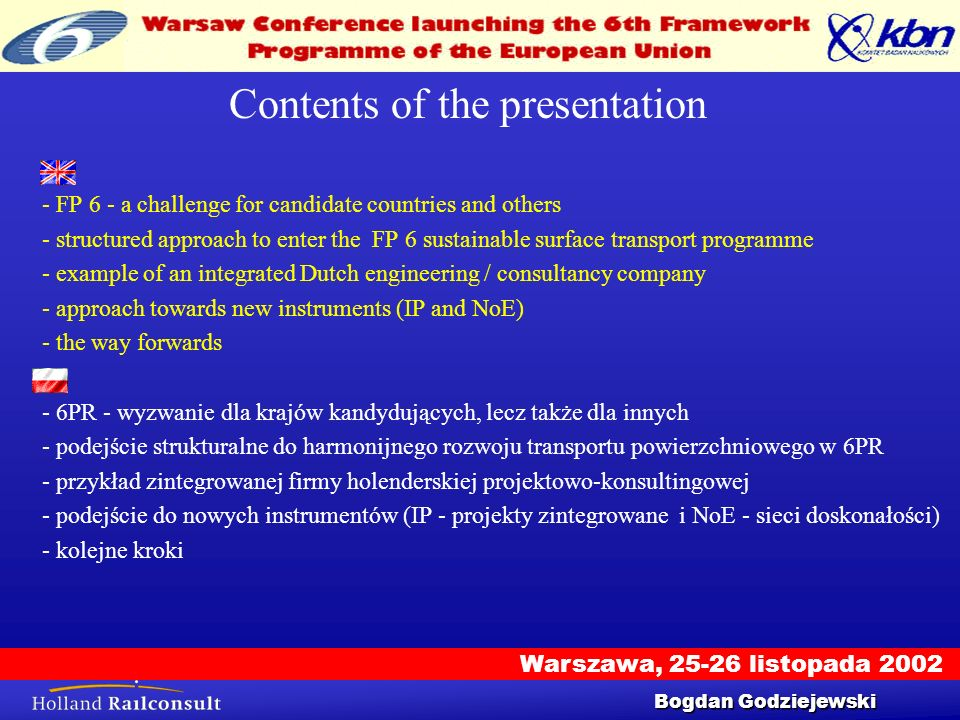 Warszawa, 25-26 listopada 2002 Workshop 25/9/2002 3 Contents of the presentation - FP 6 - a challenge for candidate countries and others - structured