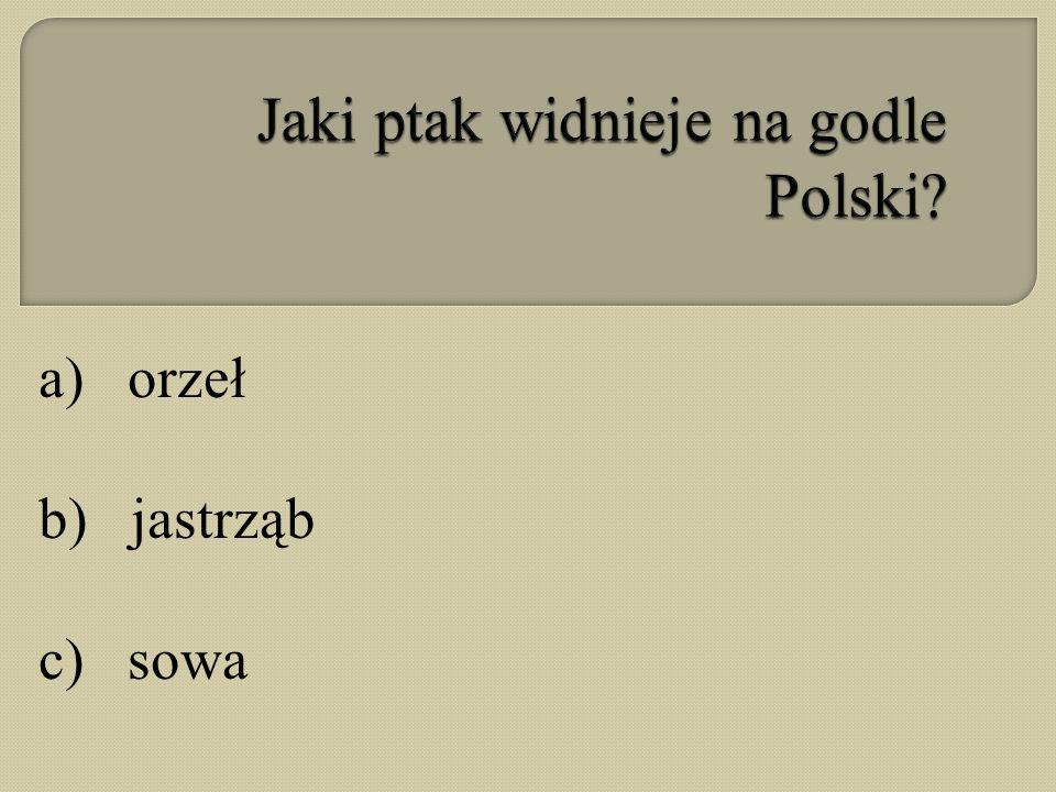 a) orzeł b) jastrząb c) sowa