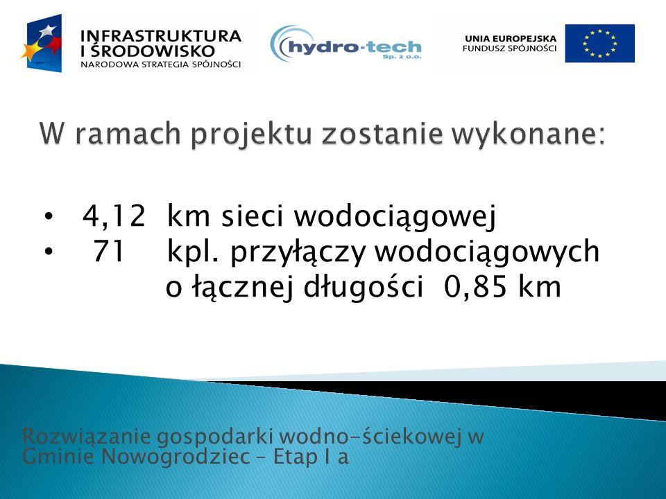Rozwiązanie gospodarki wodno-ściekowej w Gminie Nowogrodziec – Etap I a 4,12 km sieci wodociągowej 71 kpl.
