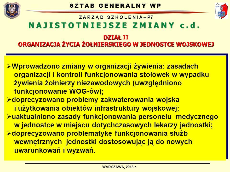 SZTAB GENERALNY WP Z A R Z Ą D S Z K O L E N I A – P7 WARSZAWA, 2013 r. Wprowadzono zmiany w organizacji żywienia: zasadach organizacji i kontroli fun