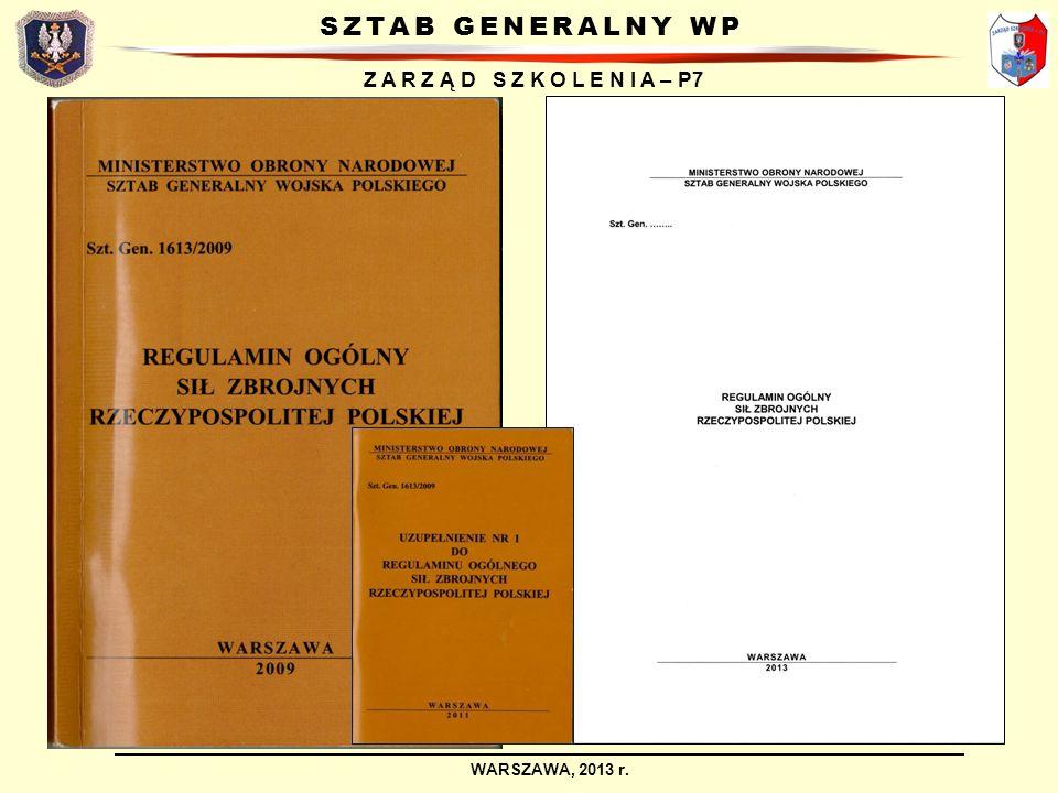 SZTAB GENERALNY WP Z A R Z Ą D S Z K O L E N I A – P7 WARSZAWA, 2013 r.