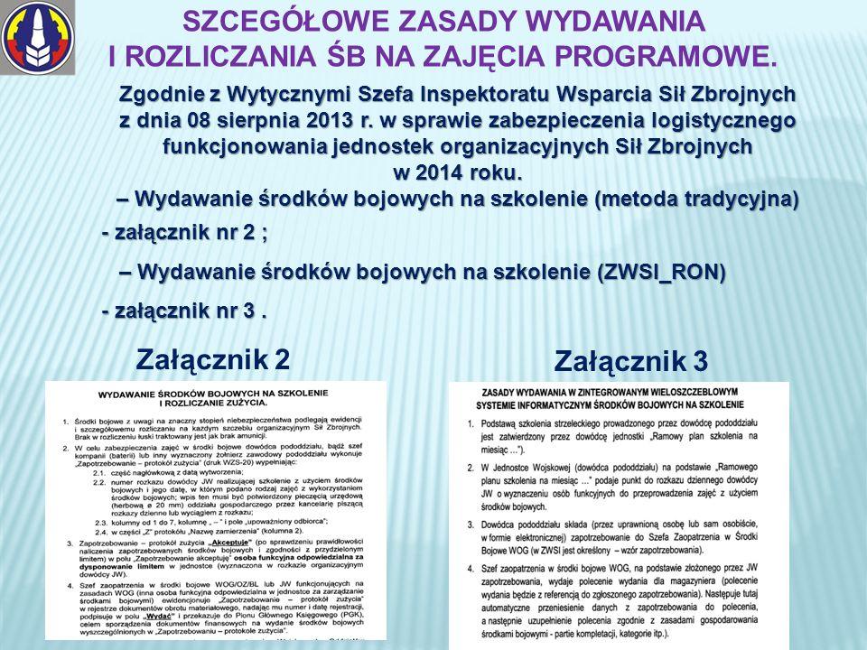 Zgodnie z Wytycznymi Szefa Inspektoratu Wsparcia Sił Zbrojnych z dnia 08 sierpnia 2013 r.
