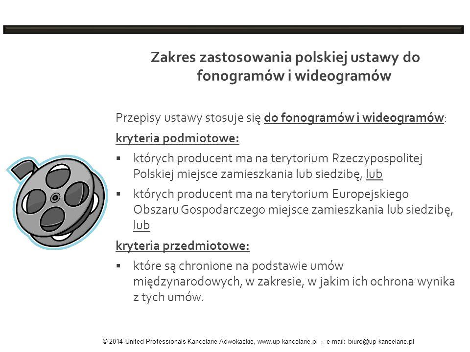 Zakres zastosowania polskiej ustawy do fonogramów i wideogramów Przepisy ustawy stosuje się do fonogramów i wideogramów: kryteria podmiotowe: których