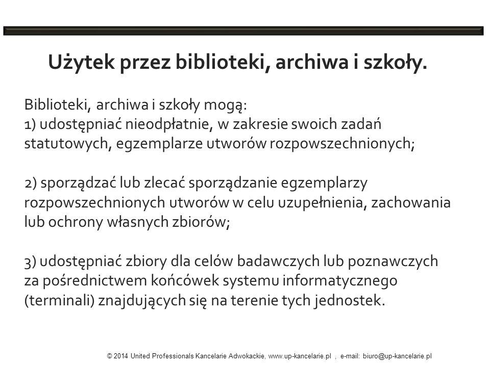 Użytek przez biblioteki, archiwa i szkoły. Biblioteki, archiwa i szkoły mogą: 1) udostępniać nieodpłatnie, w zakresie swoich zadań statutowych, egzemp
