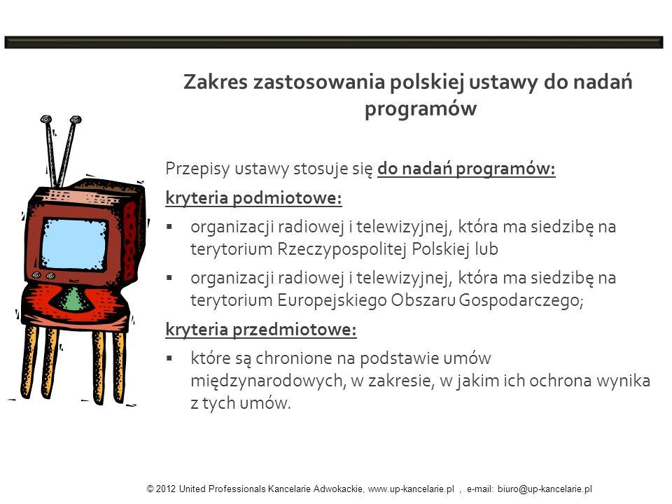 Zakres zastosowania polskiej ustawy do nadań programów Przepisy ustawy stosuje się do nadań programów: kryteria podmiotowe: organizacji radiowej i tel