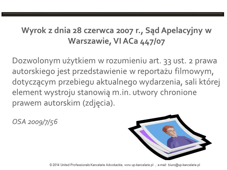 Wyrok z dnia 28 czerwca 2007 r., Sąd Apelacyjny w Warszawie, VI ACa 447/07 Dozwolonym użytkiem w rozumieniu art. 33 ust. 2 prawa autorskiego jest prze