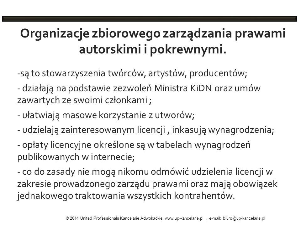 Organizacje zbiorowego zarządzania prawami autorskimi i pokrewnymi. - są to stowarzyszenia twórców, artystów, producentów; - działają na podstawie zez