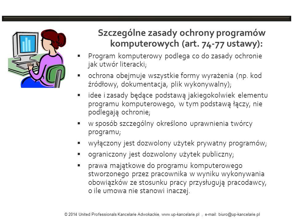 Szczególne zasady ochrony programów komputerowych (art. 74-77 ustawy): Program komputerowy podlega co do zasady ochronie jak utwór literacki; ochrona