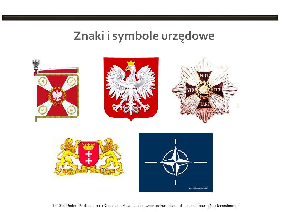 Znaki i symbole urzędowe © 2014 United Professionals Kancelarie Adwokackie, www.up-kancelarie.pl, e-mail: biuro@up-kancelarie.pl