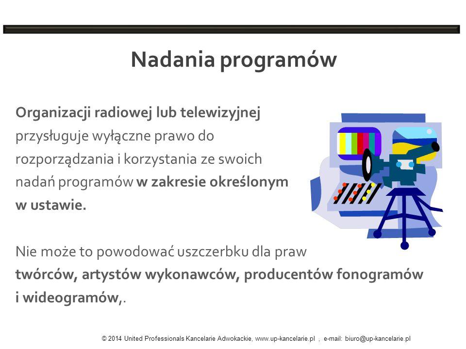 Nadania programów Organizacji radiowej lub telewizyjnej przysługuje wyłączne prawo do rozporządzania i korzystania ze swoich nadań programów w zakresi