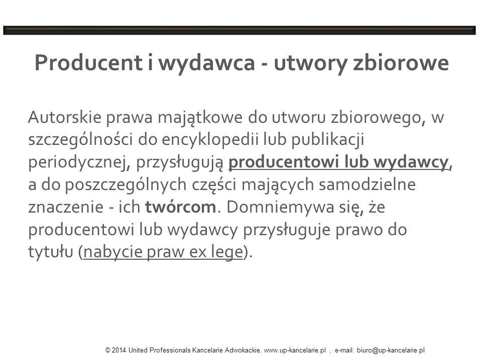 Producent i wydawca - utwory zbiorowe Autorskie prawa majątkowe do utworu zbiorowego, w szczególności do encyklopedii lub publikacji periodycznej, prz