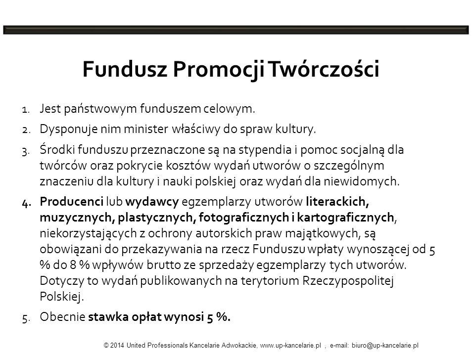 Fundusz Promocji Twórczości 1. Jest państwowym funduszem celowym. 2. Dysponuje nim minister właściwy do spraw kultury. 3. Środki funduszu przeznaczone
