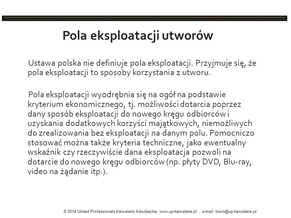 Pola eksploatacji utworów Ustawa polska nie definiuje pola eksploatacji. Przyjmuje się, że pola eksploatacji to sposoby korzystania z utworu. Pola eks