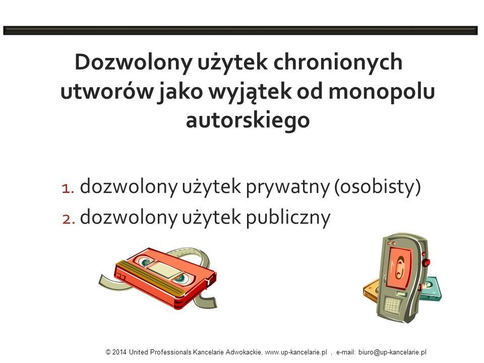 Dozwolony użytek chronionych utworów jako wyjątek od monopolu autorskiego 1. dozwolony użytek prywatny (osobisty) 2. dozwolony użytek publiczny © 2014