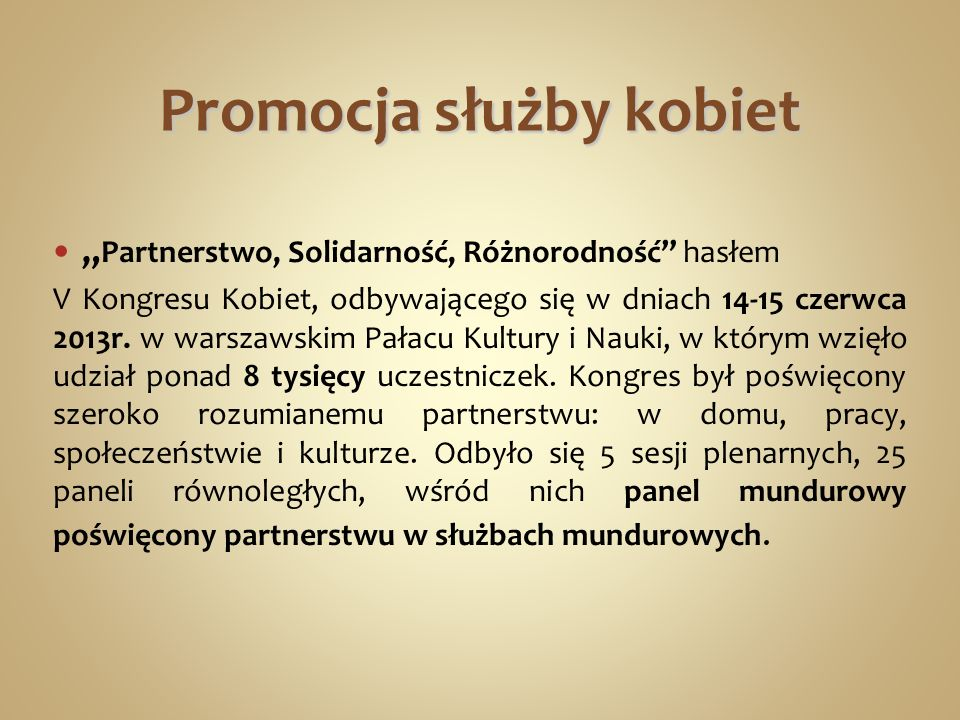 Promocja służby kobiet Partnerstwo, Solidarność, Różnorodność hasłem V Kongresu Kobiet, odbywającego się w dniach 14-15 czerwca 2013r. w warszawskim P
