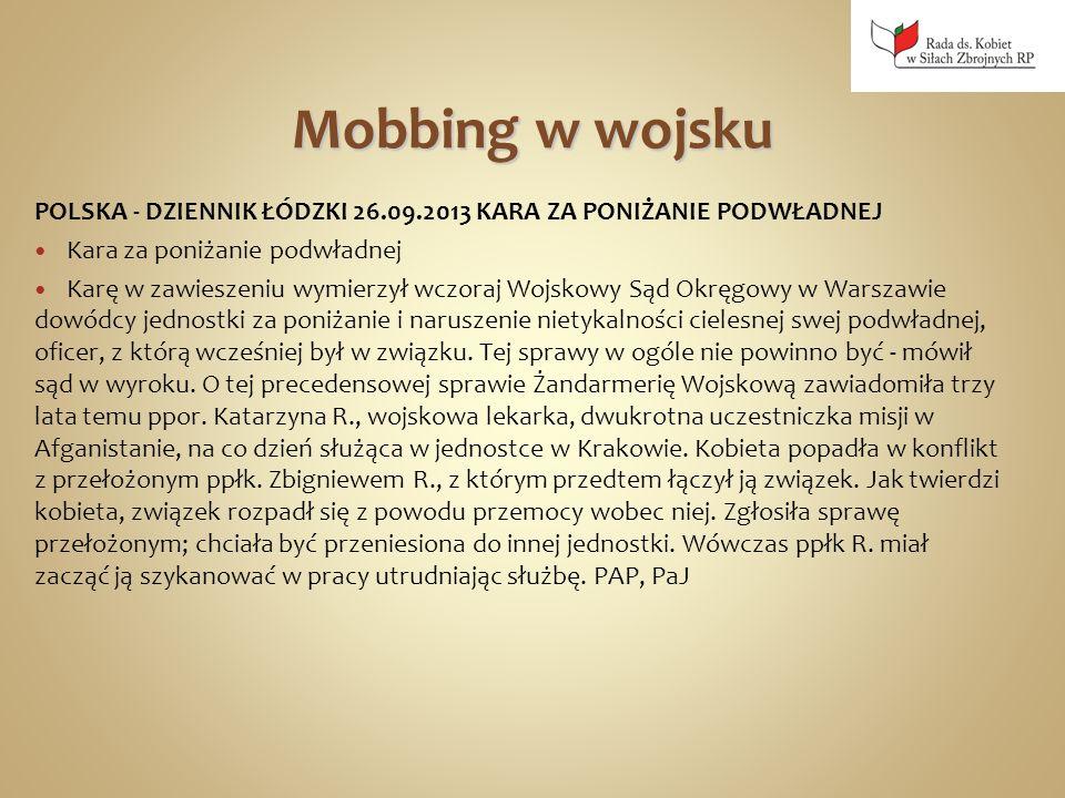 Mobbing w wojsku POLSKA - DZIENNIK ŁÓDZKI 26.09.2013 KARA ZA PONIŻANIE PODWŁADNEJ Kara za poniżanie podwładnej Karę w zawieszeniu wymierzył wczoraj Wo