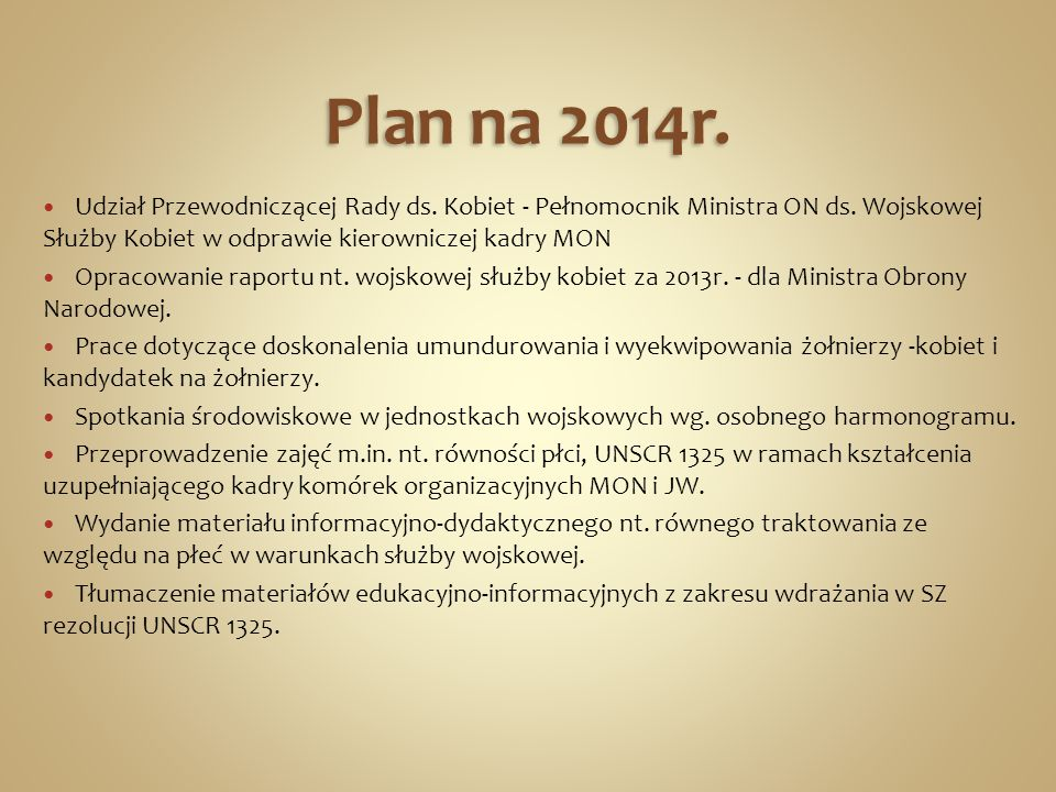 Plan na 2014r. Udział Przewodniczącej Rady ds. Kobiet - Pełnomocnik Ministra ON ds. Wojskowej Służby Kobiet w odprawie kierowniczej kadry MON Opracowa