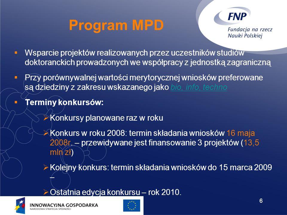 6 Program MPD Wsparcie projektów realizowanych przez uczestników studiów doktoranckich prowadzonych we współpracy z jednostką zagraniczną Przy porówny