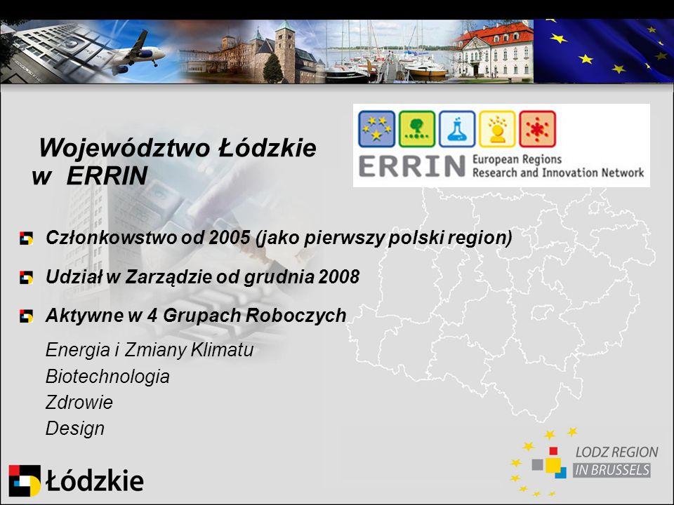 Członkowstwo od 2005 (jako pierwszy polski region) Udział w Zarządzie od grudnia 2008 Aktywne w 4 Grupach Roboczych Energia i Zmiany Klimatu Biotechno