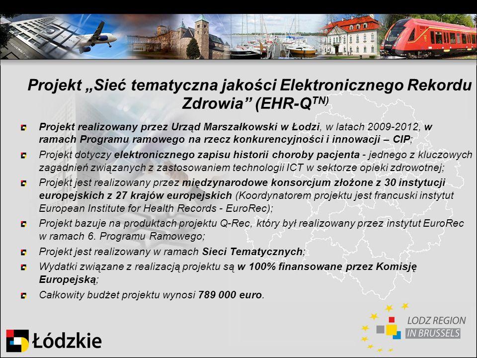Projekt Sieć tematyczna jakości Elektronicznego Rekordu Zdrowia (EHR-Q TN) Projekt realizowany przez Urząd Marszałkowski w Łodzi, w latach 2009-2012,