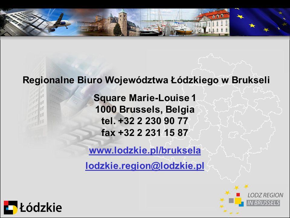 Regionalne Biuro Województwa Łódzkiego w Brukseli Square Marie-Louise 1 1000 Brussels, Belgia tel. +32 2 230 90 77 fax +32 2 231 15 87 www.lodzkie.pl/