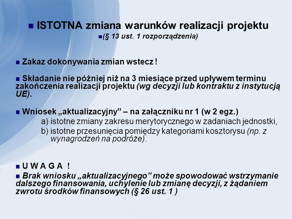 ISTOTNA zmiana warunków realizacji projektu (§ 13 ust.