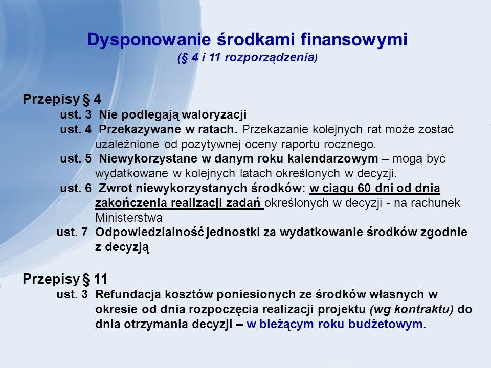 Dysponowanie środkami finansowymi (§ 4 i 11 rozporządzenia ) Przepisy § 4 ust.