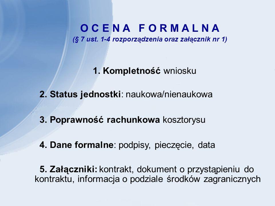 O C E N A F O R M A L N A (§ 7 ust. 1-4 rozporządzenia oraz załącznik nr 1) 1.