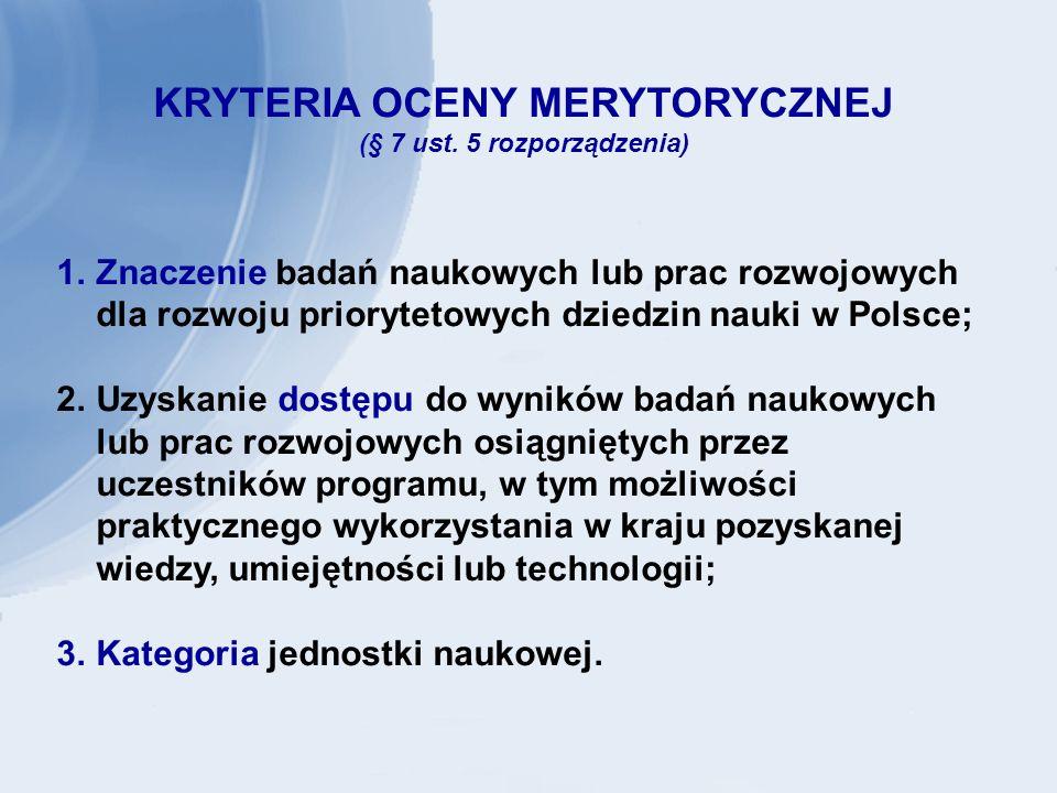 KRYTERIA OCENY MERYTORYCZNEJ (§ 7 ust.